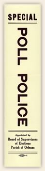 Ribbon for poll police appointed by the New Orleans Board of Supervisors of Elections