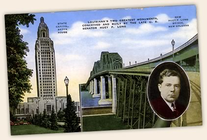 Postcard celebrating Huey Long's two greatest public works projects: the Louisiana State Capitol and the Huey P. Long Bridge over the Mississippi River.
